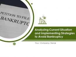 Analyzing Current Situation And Implementing Strategies To Avoid Bankruptcy Powerpoint Presentation Slides