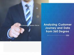 Analyzing Customer Journey And Data From 360 Degree Powerpoint Presentation Slides