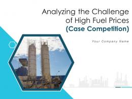 Analyzing The Challenge Of High Fuel Prices Case Competition Complete Deck