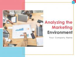 Analyzing The Marketing Environment Powerpoint Presentation Slides