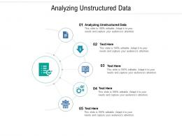 Analyzing Unstructured Data Ppt Powerpoint Presentation Visual Aids Background Images Cpb