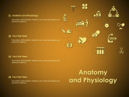 Anatomy And Physiology Ppt Powerpoint Presentation Pictures Infographics