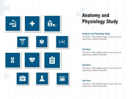 Anatomy And Physiology Study Ppt Powerpoint Presentation Gallery Show
