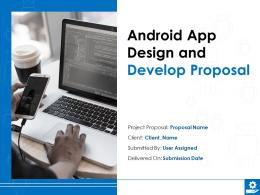 Android App Design And Develop Proposal Powerpoint Presentation Slides