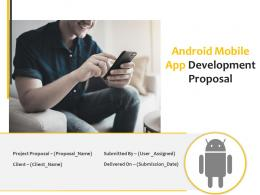 Android Mobile App Development Proposal Powerpoint Presentation Slides