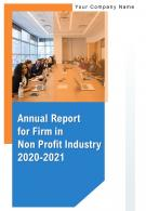 Annual Report For Firm In Non Profit Industry 2020 2021 PDF DOC PPT Document Report Template