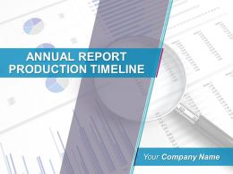 Annual Report Production Timeline Powerpoint Presentation Slides