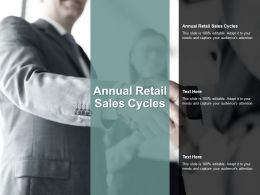 Annual Retail Sales Cycles Ppt Powerpoint Presentation Professional Samples Cpb
