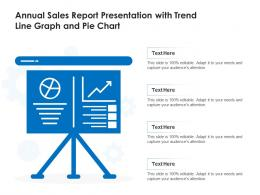 Annual Sales Report Presentation With Trend Line Graph And Pie Chart