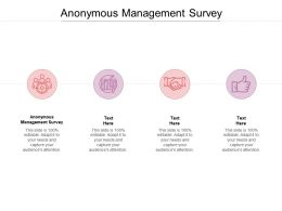 Anonymous Management Survey Ppt Powerpoint Presentation Icon Shapes Cpb