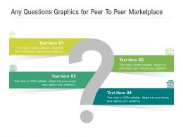 Any Questions Graphics For Peer To Peer Marketplace Infographic Template
