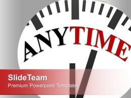 Anytime Business Concept Powerpoint Templates Ppt Themes And Graphics 0113