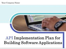 API Implementation Plan For Building Software Applications Complete Deck