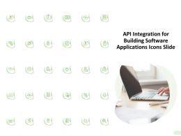 API Integration For Building Software Applications Icons Slide Ppt Inspiration