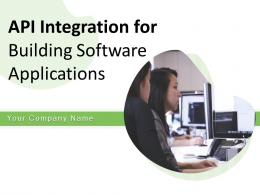 API Integration For Building Software Applications Powerpoint Presentation Slides