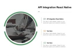 API Integration React Native Ppt Powerpoint Presentation Styles Graphic Tips Cpb