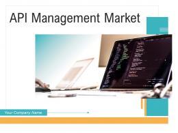 API Management Market Powerpoint Presentation Slides