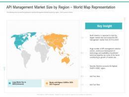 API Management Market Size By Region World Map Representation API Management Market Ppt Show