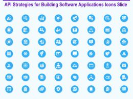 Api Strategies For Building Software Applications Icons Slide Ppt Backgrounds