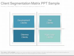 App Client Segmentation Matrix Ppt Sample