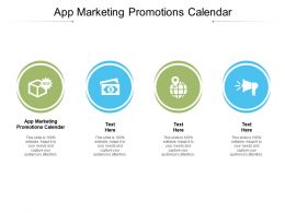 App Marketing Promotions Calendar Ppt Powerpoint Presentation Styles Graphics Tutorials Cpb