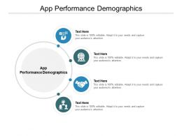 App Performance Demographics Ppt Powerpoint Show Picture Cpb