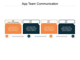 App Team Communication Ppt Powerpoint Presentation Slides Microsoft Cpb