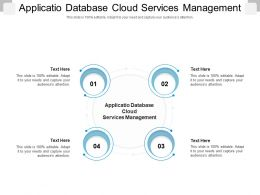 Applicatio Database Cloud Services Management Ppt Powerpoint Presentation Summary Graphics Cpb