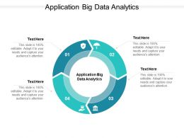 Application Big Data Analytics Ppt Powerpoint Presentation Model Graphics Cpb