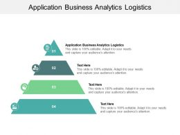 Application Business Analytics Logistics Ppt Powerpoint Presentation File Layout Cpb