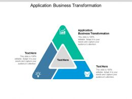 Application Business Transformation Ppt Powerpoint Presentation Template Cpb
