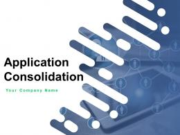 Application Consolidation Powerpoint Presentation Slides