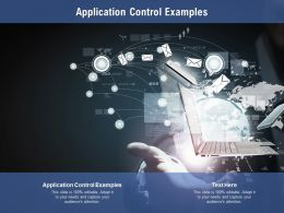 Application Control Examples Ppt Powerpoint Presentation Information Cpb