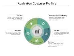 Application Customer Profiling Ppt Powerpoint Presentation Summary Images Cpb