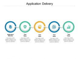 Application Delivery Ppt Powerpoint Presentation Ideas Structure Cpb