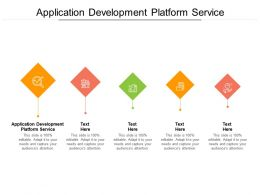 Application Development Platform Service Ppt Presentation Gallery Guide Cpb