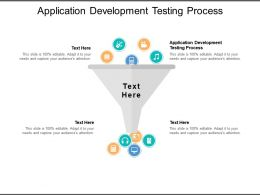 Application Development Testing Process Ppt Powerpoint Presentation Pictures Introduction Cpb
