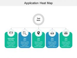 Application Heat Map Ppt Powerpoint Presentation Pictures Model Cpb