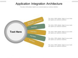 Application Integration Architecture Ppt Powerpoint Presentation Summary Skills Cpb
