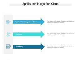 Application Integration Cloud Ppt Powerpoint Presentation Summary Slides Cpb
