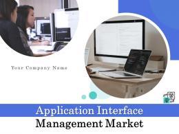 Application Interface Management Market Powerpoint Presentation Slides