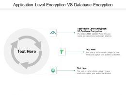 Application Level Encryption Vs Database Encryption Ppt Slide Download Cpb