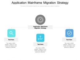 Application Mainframe Migration Strategy Ppt Powerpoint Presentation Portfolio Show Cpb