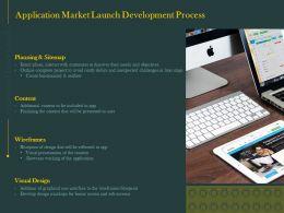 Application Market Launch Development Process Ppt Powerpoint Gallery Designs