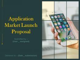 Application Market Launch Proposal Powerpoint Presentation Slides