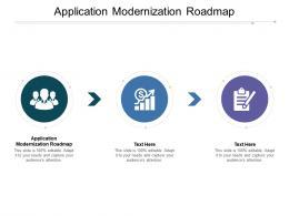 Application Modernization Roadmap Ppt Powerpoint Presentation Pictures Slide Cpb