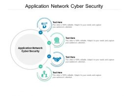 Application Network Cyber Security Ppt Powerpoint Presentation Gallery Graphics Cpb