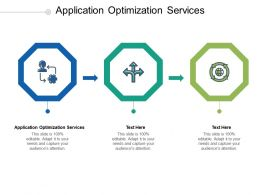 Application Optimization Services Ppt Powerpoint Presentation Outline Influencers Cpb