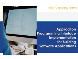Application Programming Interface Implementation For Building Software Applications Complete Deck