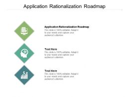 Application Rationalization Roadmap Ppt Powerpoint Presentation Infographic Template Images Cpb